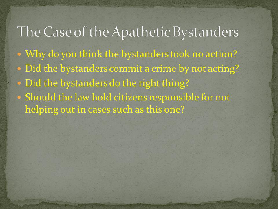 The Case of the Apathetic Bystanders