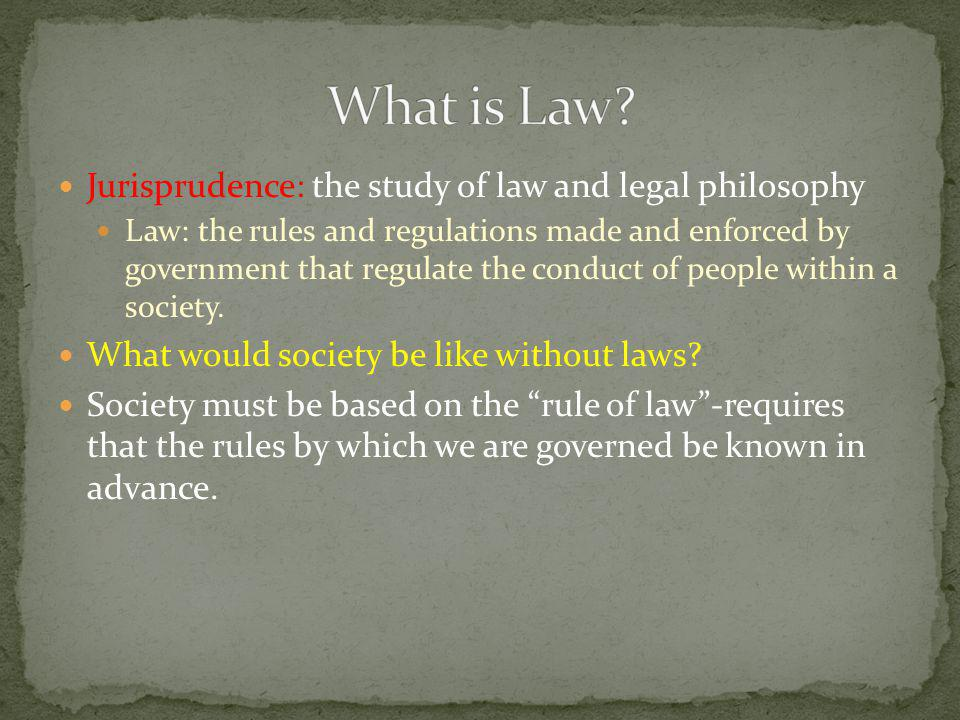What is Law Jurisprudence: the study of law and legal philosophy