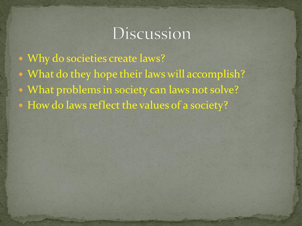Discussion Why do societies create laws