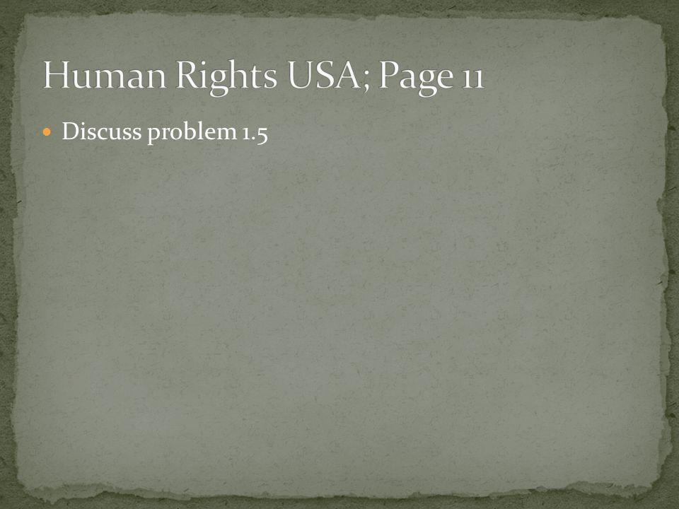 Human Rights USA; Page 11 Discuss problem 1.5