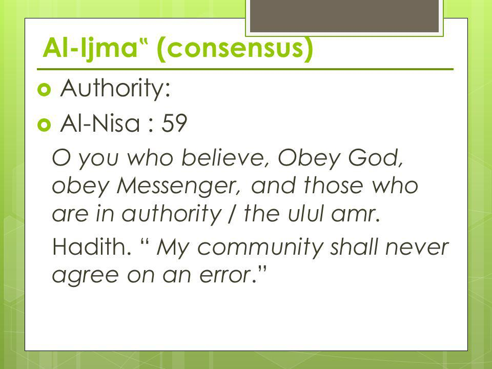 "Al-Ijma"" (consensus) Authority‭: ‬Al-Nisa : 59"