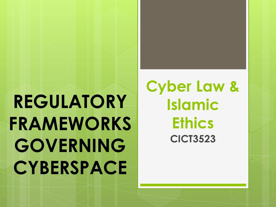 Cyber Law & Islamic Ethics