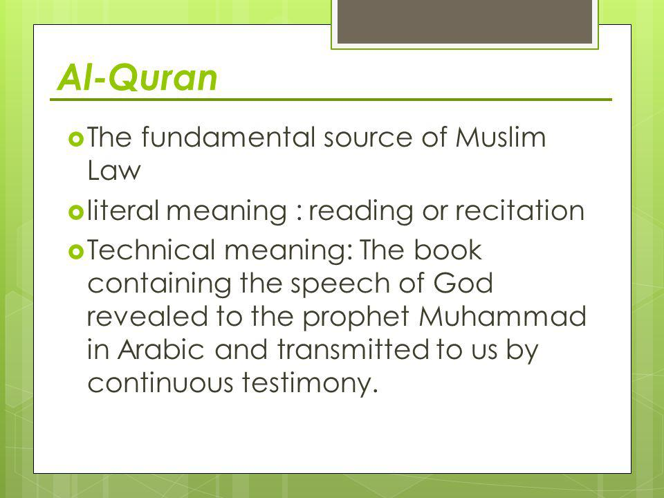 Al-Quran The fundamental source of Muslim Law‭