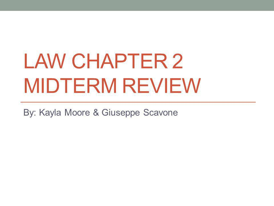 Law Chapter 2 Midterm Review