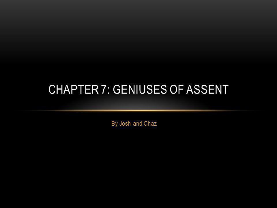 Chapter 7: Geniuses of Assent
