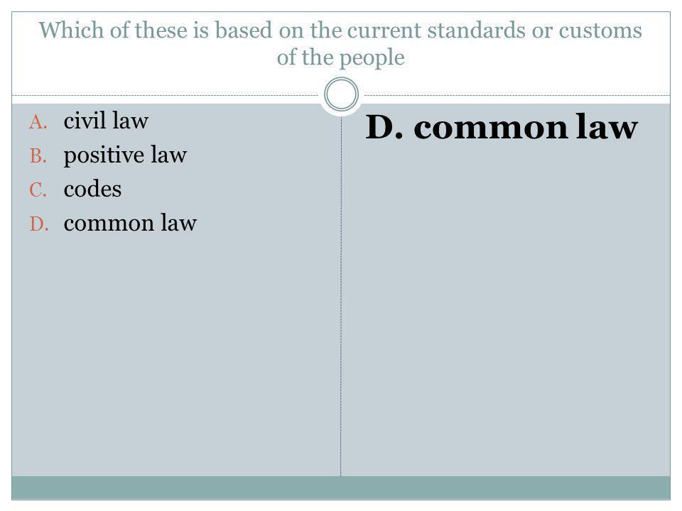 D. common law civil law positive law codes common law