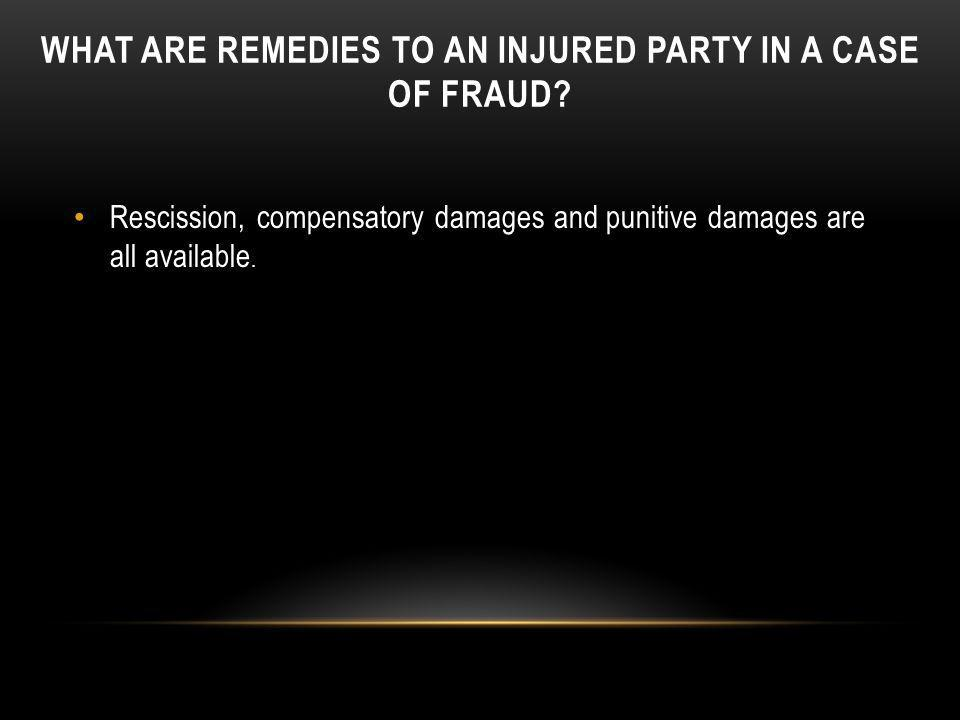 What are remedies to an injured party in a case of fraud