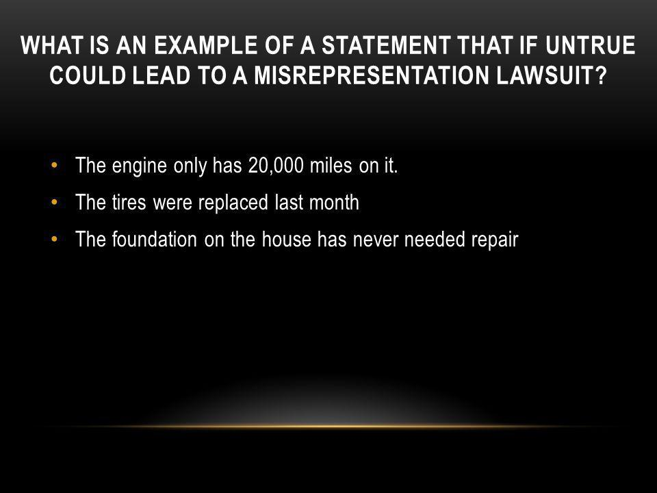 What is an example of a statement that if untrue could lead to a misrepresentation lawsuit