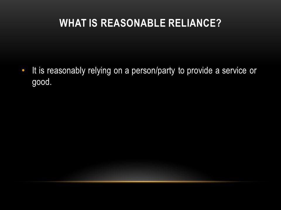 What is reasonable reliance