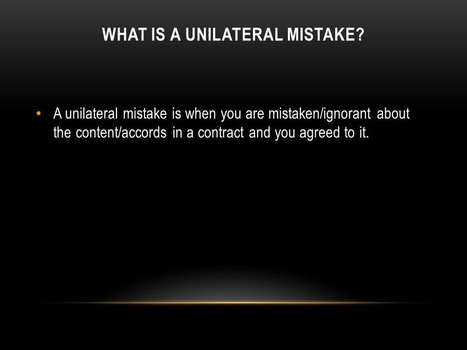 What is a unilateral mistake