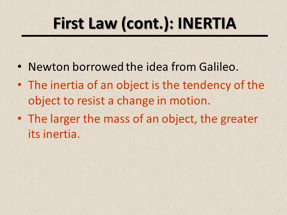 First Law (cont.): INERTIA