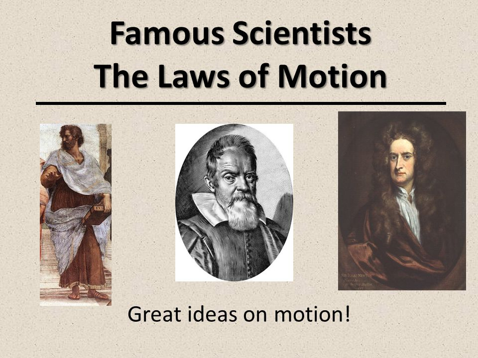 Famous Scientists The Laws of Motion