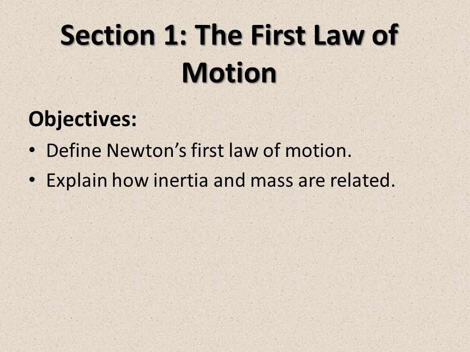Section 1: The First Law of Motion