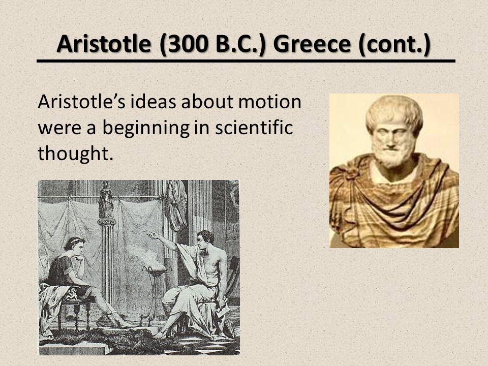 Aristotle (300 B.C.) Greece (cont.)