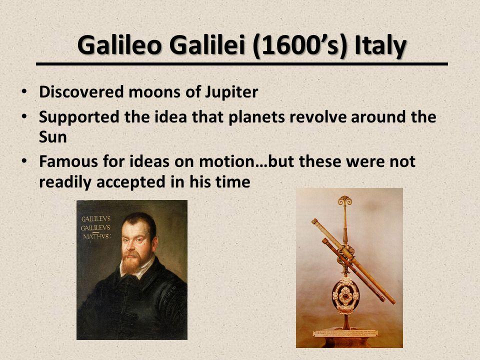 Galileo Galilei (1600's) Italy