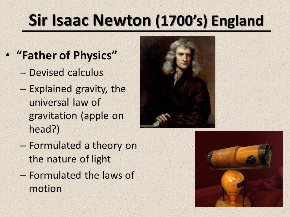 Sir Isaac Newton (1700's) England