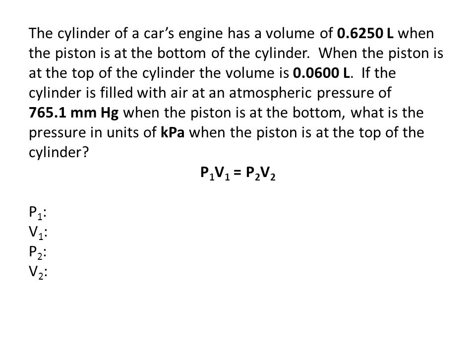 The cylinder of a car's engine has a volume of 0