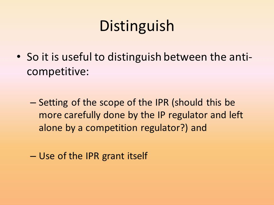 Distinguish So it is useful to distinguish between the anti-competitive: