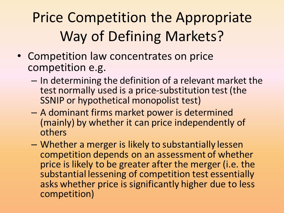 Price Competition the Appropriate Way of Defining Markets