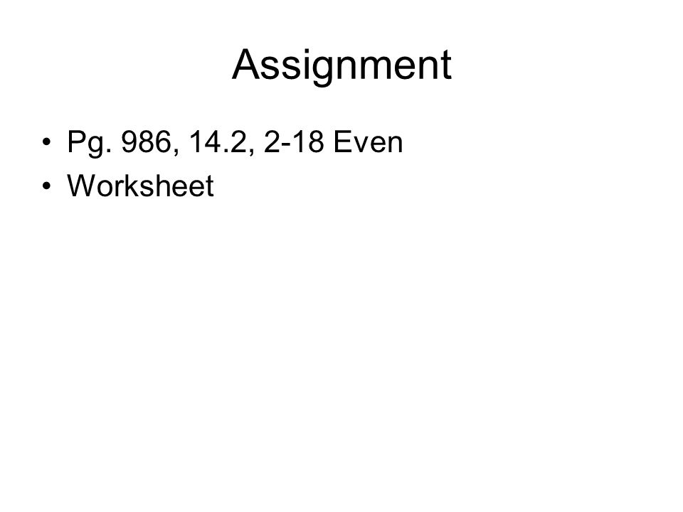 Assignment Pg. 986, 14.2, 2-18 Even Worksheet