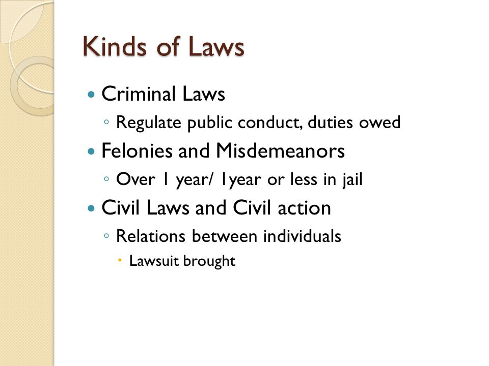 Kinds of Laws Criminal Laws Felonies and Misdemeanors