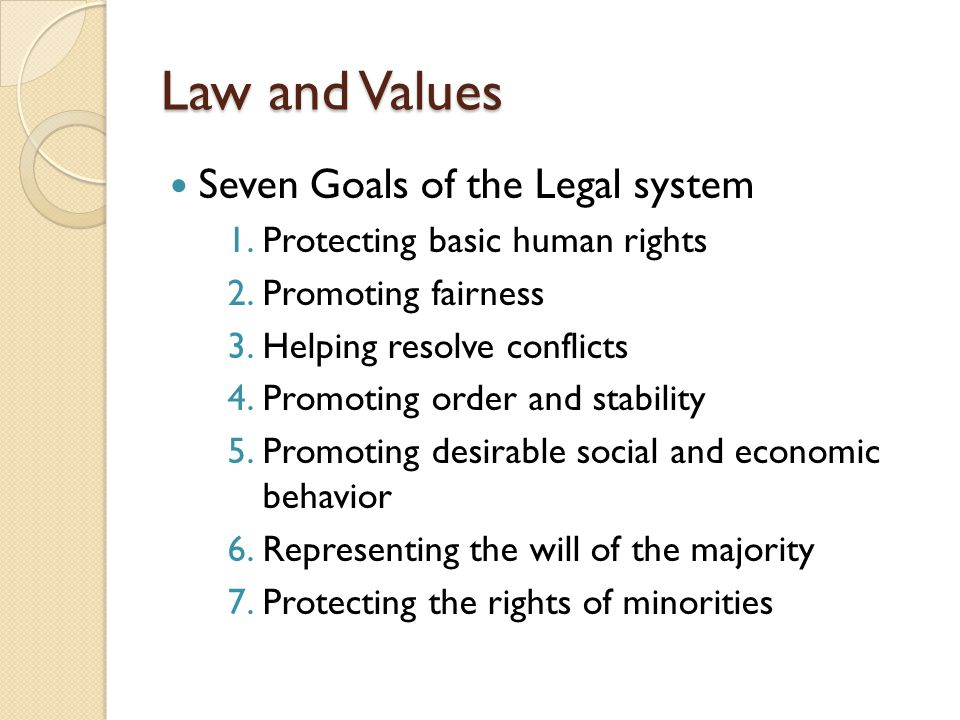 Law and Values Seven Goals of the Legal system