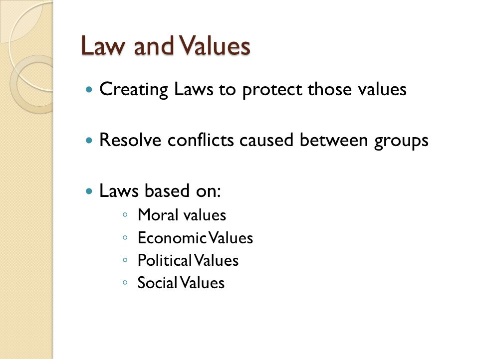 Law and Values Creating Laws to protect those values
