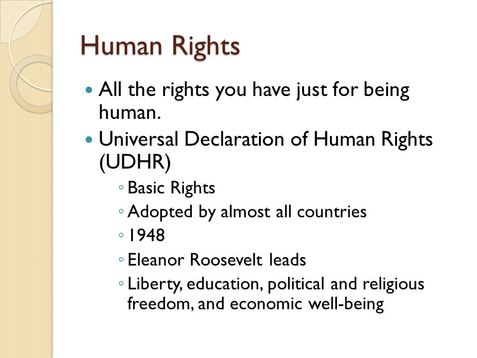 Human Rights All the rights you have just for being human.