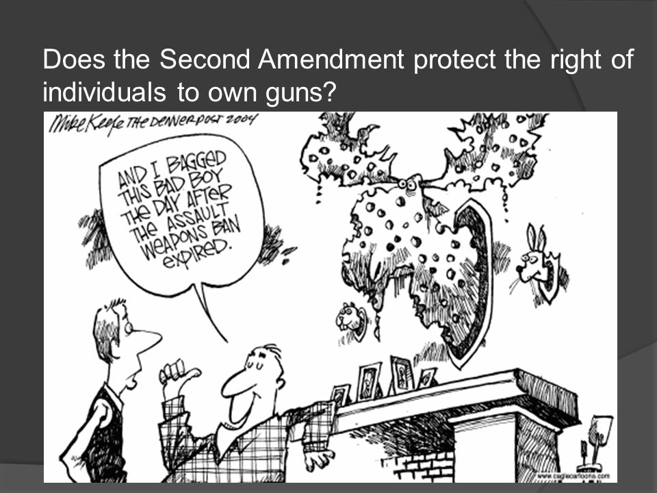 "the right of the people to own guns At the time, americans expected to be able to own guns, a legacy of english common law and rights but the overwhelming use of the phrase ""bear arms"" in those days referred to military activities."