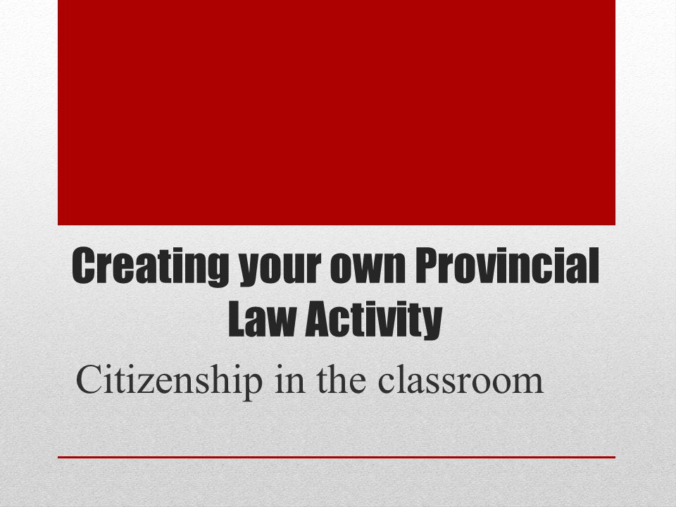 Creating your own Provincial Law Activity