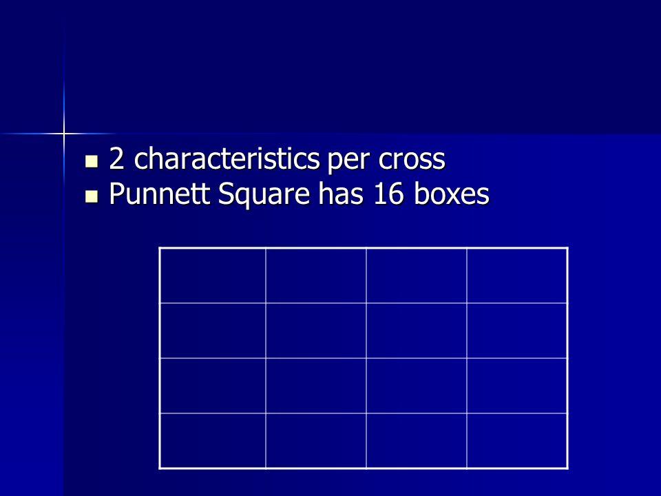 2 characteristics per cross