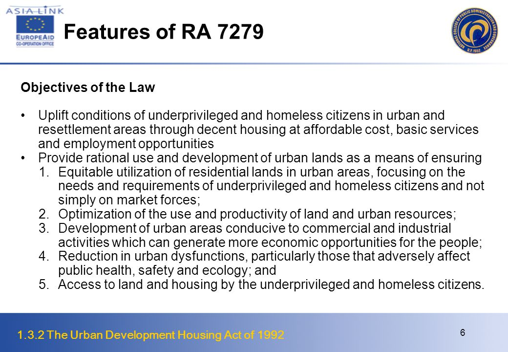 Features of RA 7279 Objectives of the Law