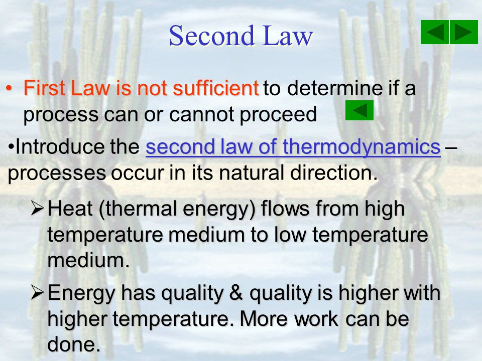 Second Law First Law is not sufficient to determine if a process can or cannot proceed.