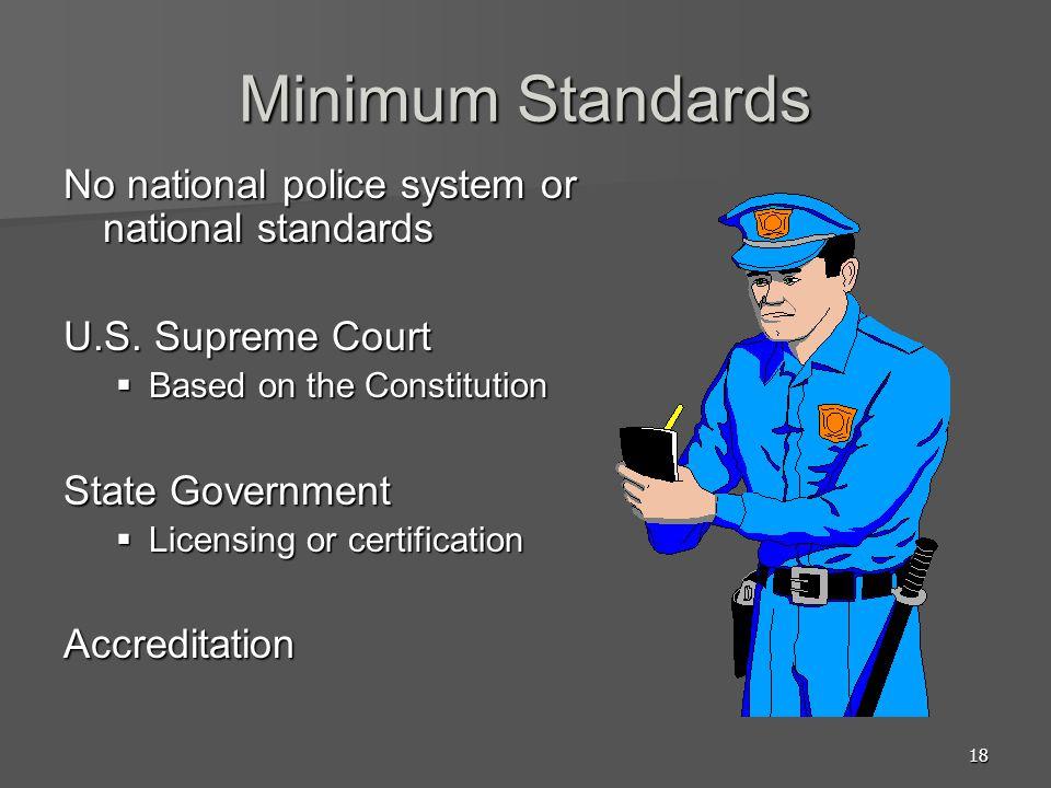 Minimum Standards No national police system or national standards