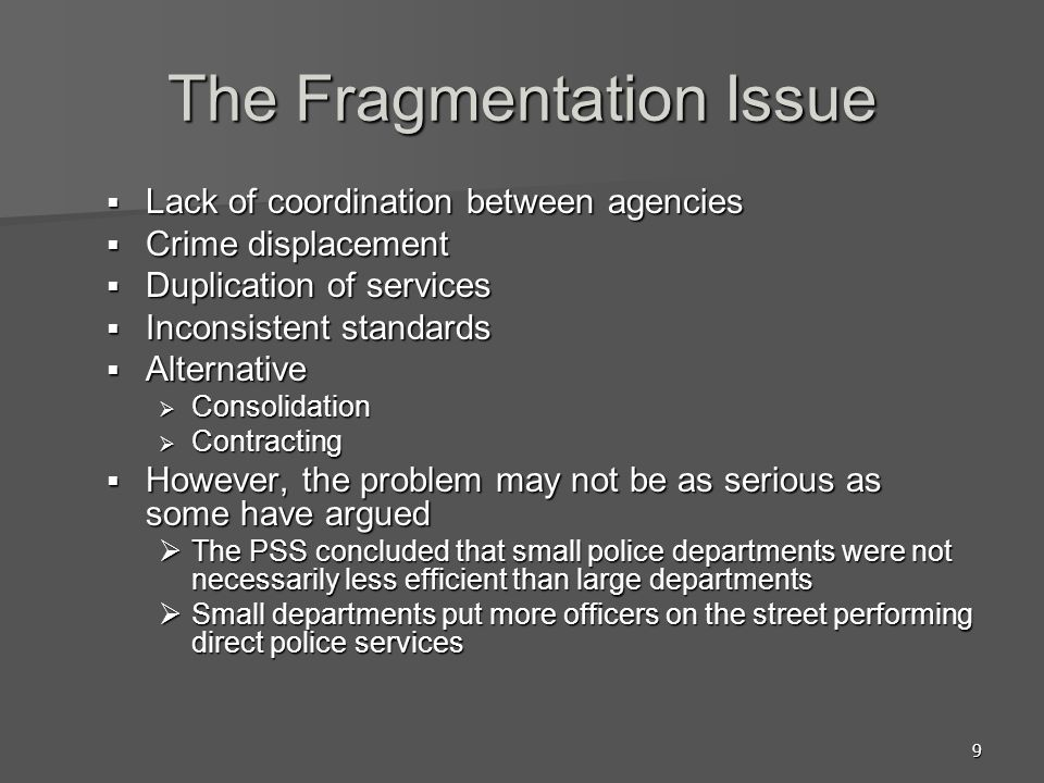 The Fragmentation Issue