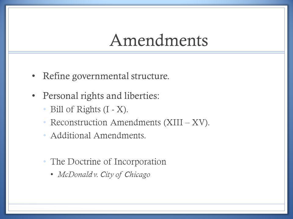 Amendments Refine governmental structure.