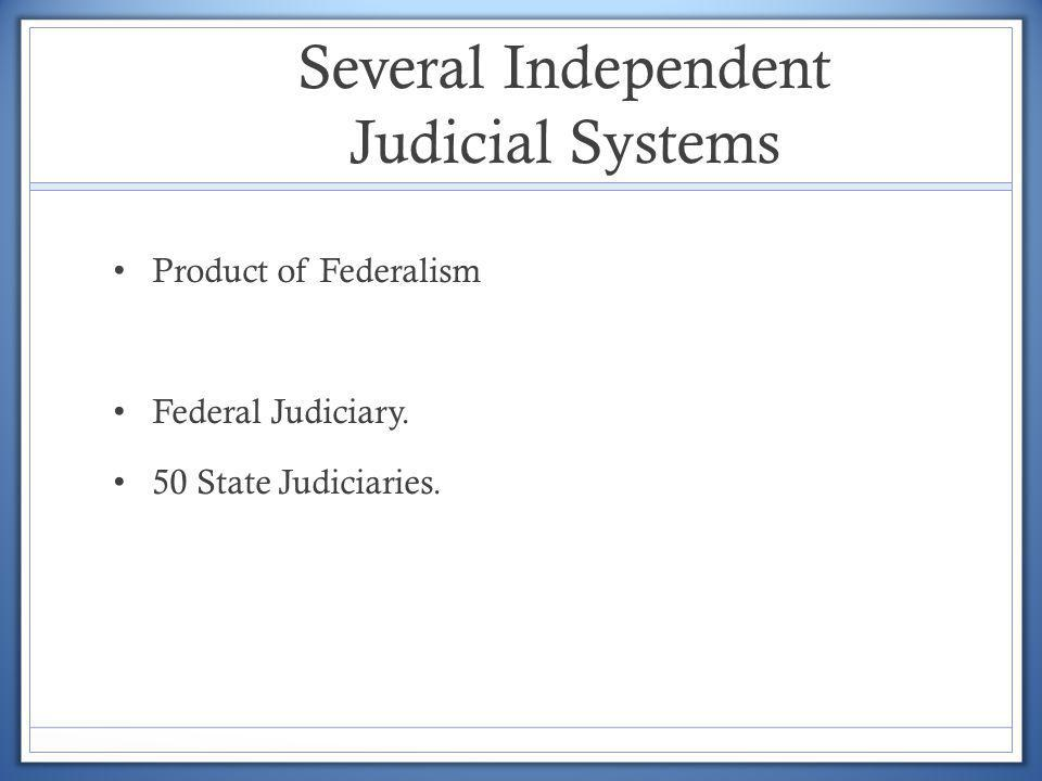 Several Independent Judicial Systems