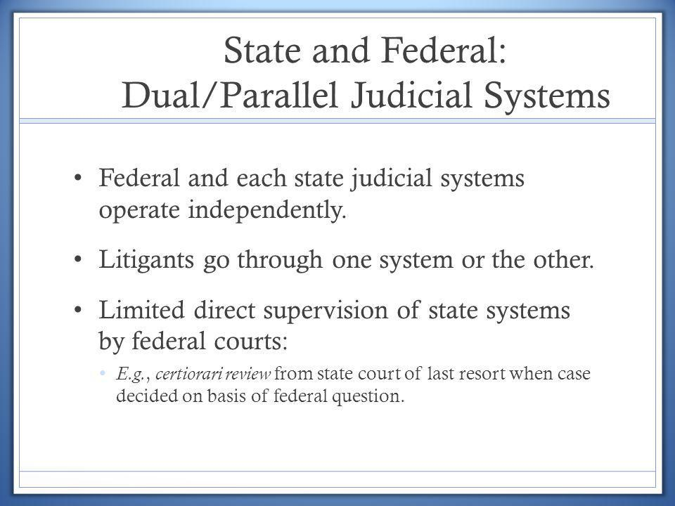 State and Federal: Dual/Parallel Judicial Systems