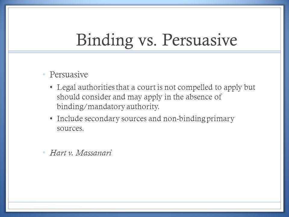 Binding vs. Persuasive Persuasive Hart v. Massanari