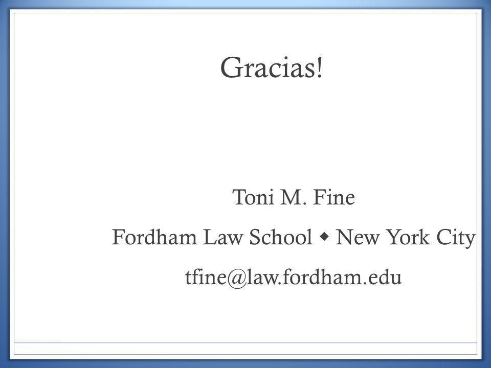 Toni M. Fine Fordham Law School  New York City tfine@law.fordham.edu