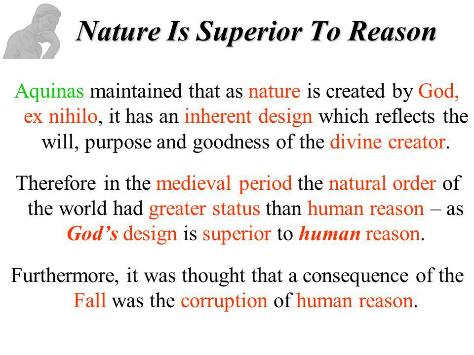 Nature Is Superior To Reason