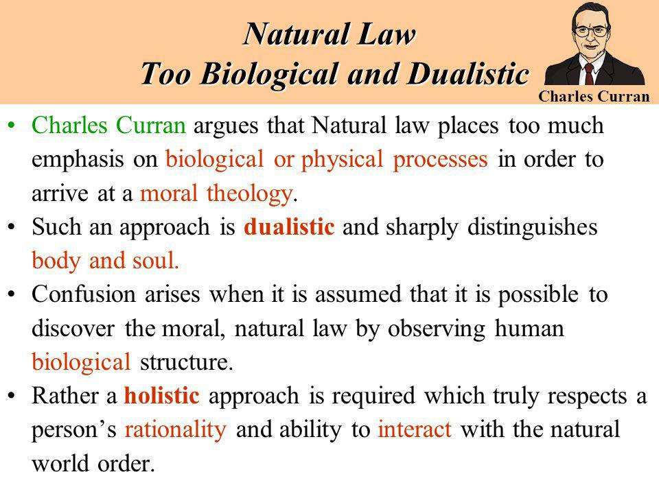 Natural Law Too Biological and Dualistic