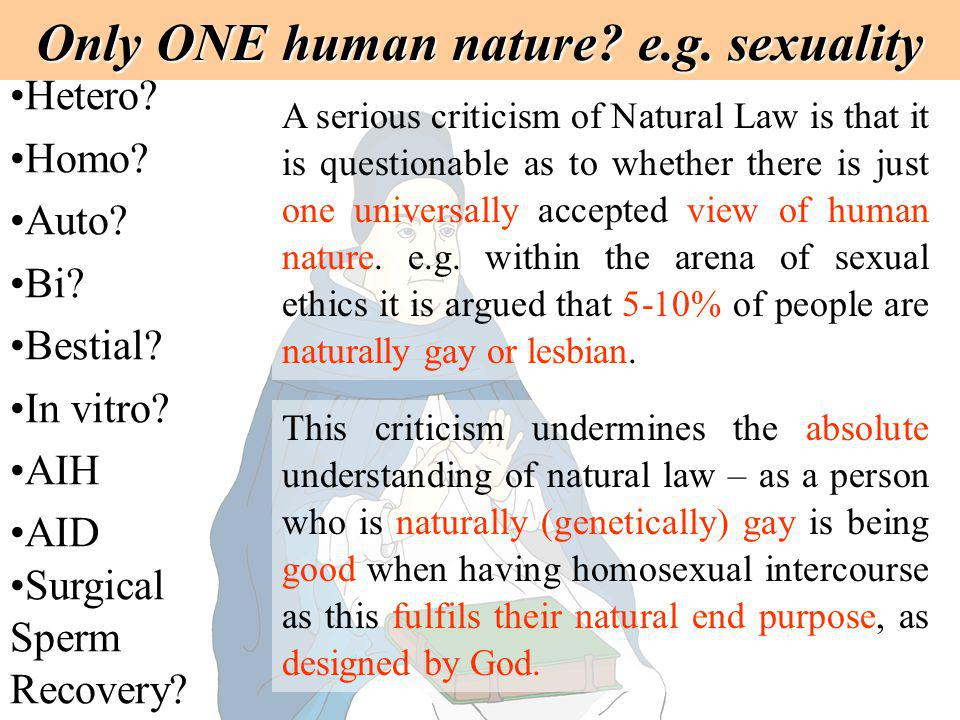 Only ONE human nature e.g. sexuality
