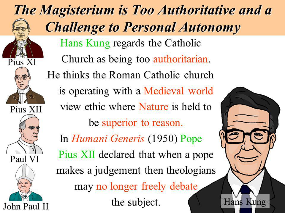 Hans Kung regards the Catholic Church as being too authoritarian.