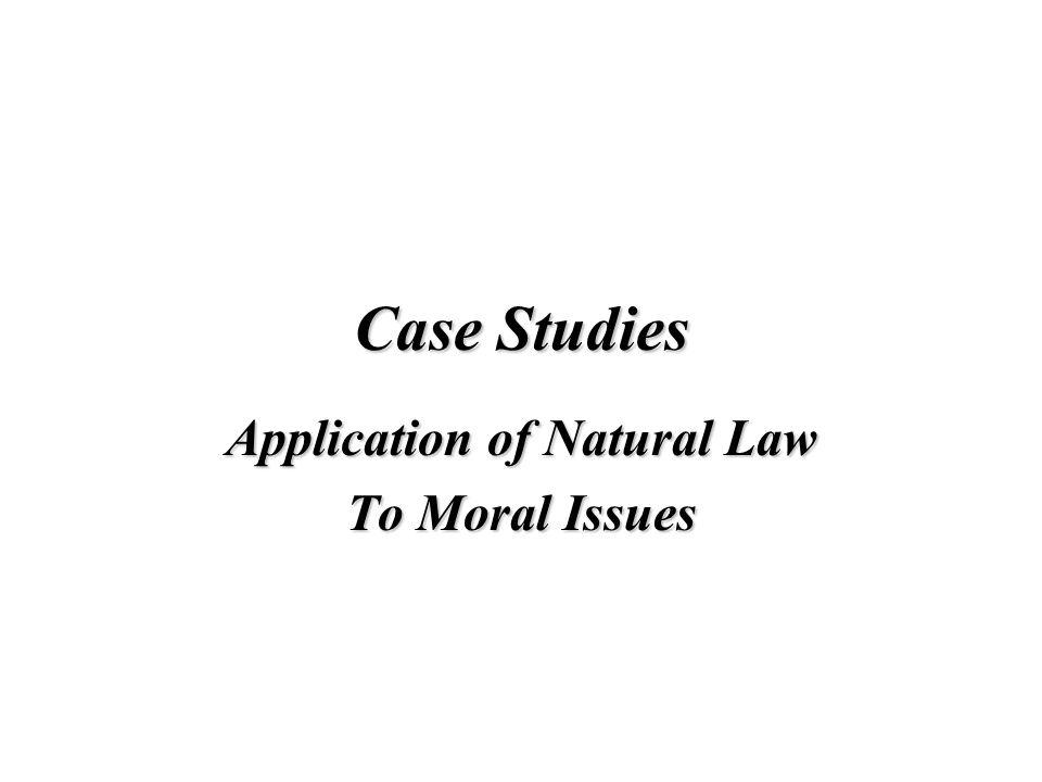 Application of Natural Law To Moral Issues