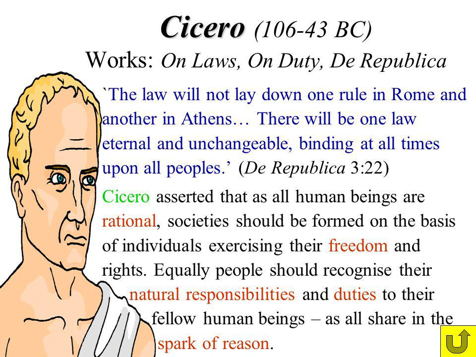 Cicero (106-43 BC) Works: On Laws, On Duty, De Republica
