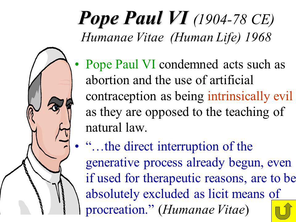 Pope Paul VI (1904-78 CE) Humanae Vitae (Human Life) 1968