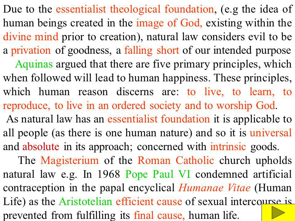 Due to the essentialist theological foundation, (e