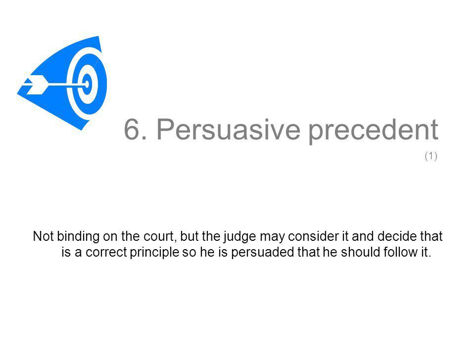 6. Persuasive precedent (1)
