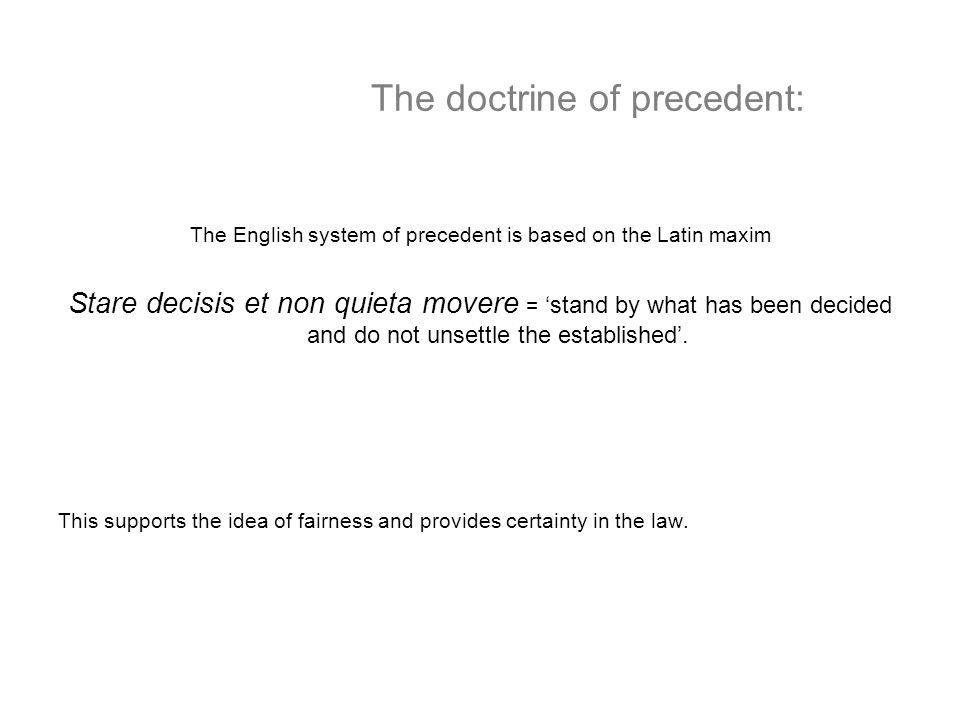 The doctrine of precedent: